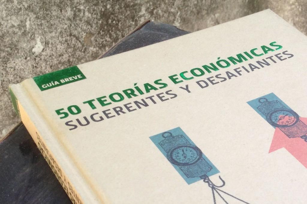 Reseña: 50 teorías económicas sugerentes y desafiantes